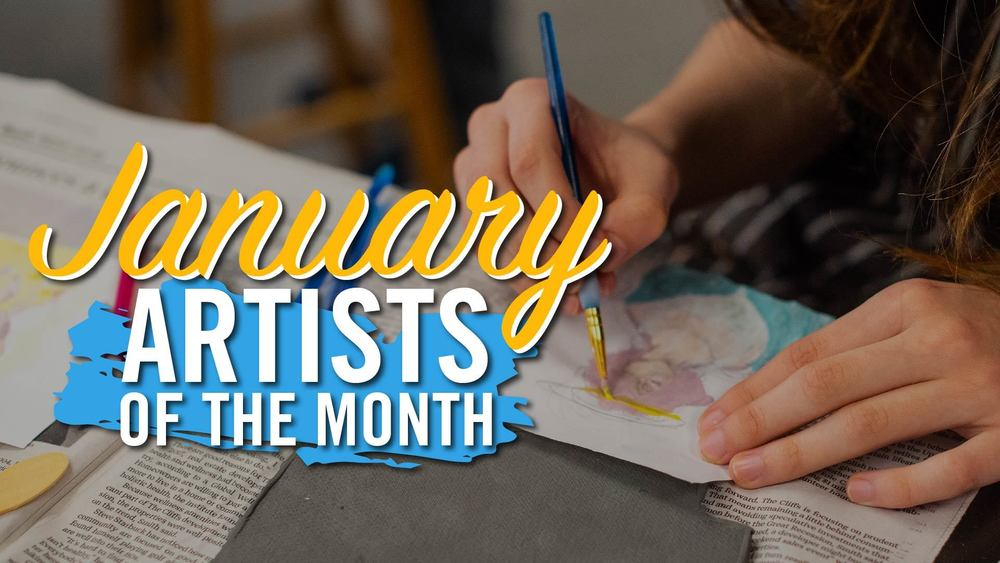 Meet our January Artists of the Month 🎨